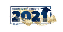Class Of 2021 Vector Illustration Of A Graduating Class Of 2021. Graphics Elements For T-shirts, And The Idea For The Sign Or Badge Vector