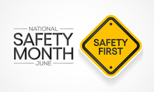 National Safety Month Is Celebrated Every Year In June To Remind Us The Importance Of Safety And Awareness Of Our Surroundings. Vector Illustration