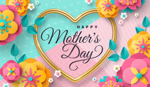 Happy Mother's Day Greeting Card Or Poster With Paper Cut Flowers And Golden Heart Frame On Modern Background. Vector Illustration. Calligraphic Message, Place For Text. Cute Sale Banner, Gift Voucher