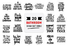 Craft Design Bundle With Bathroom Lettering Quotes.