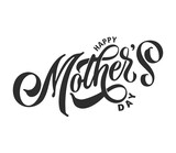 Fototapeta Tulipany - Happy Mother's Day handwritten lettering. Happy Mother's Day typography vector design for greeting cards and poster. Design template celebration. Vector illustration.