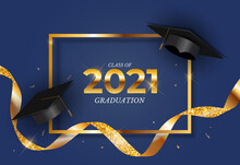 Graduation Class Of 2021 With Graduation Cap Hat And Confetti. Vector Illustration