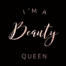 I Am A Beauty Queen, Short Quote For Beauty Saloon