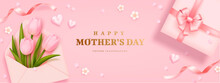 Mother's Day Poster Or Banner With Realistic Sweet Hearts, Bouquet Of Tulips, Envelope And Pink Gift Box On Pink Background. Vector Illustration