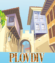 Plovdiv, Bulgaria, Emblematic Old Buildings Of The Old Town Of Plovdiv. Landmark Of The Balkans. Illustration Of Old Landmark Streets And Architecture. Bulgaria