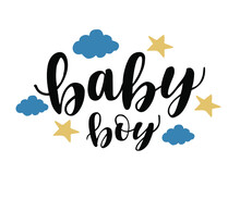 Baby Boy Hand Lettering. Baby Shower Posters, Invitations. Cards With Cute Calligraphy Isolated On White Background, Vector Illustration.