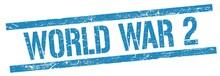 WORLD WAR 2 Text On Blue Grungy Rectangle Stamp.