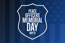 Peace Officers Memorial Day. May 15. Holiday Concept. Template For Background, Banner, Card, Poster With Text Inscription. Vector EPS10 Illustration.