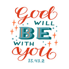 Hand Lettering Wth Bible Verse God Will Be With You.