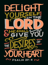 Hand Lettering Wth Bible Verse Delight Yourself In The Lord On Black Background