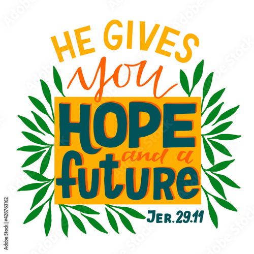 Hand lettering wth Bible verse He gives you hope and a future. Fototapeta