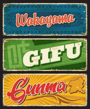 Wakayama, Gifu And Gunma Vector Plate, Japan Prefectures Tin Signs. Japanese Region Grunge Plate With Vintage Typography And Territory Official Flags Symbols. Asian Travel Destination Memories Sign