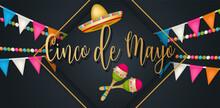 Cindo De Mayo Banner Or Header. Colorful Bunting Garland, Sombrero, Maracas And Golden Lettering On Black Background. Vector Illustration.