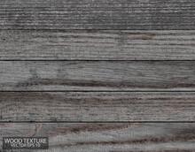Dark Grey Wood Texture, EPS 10 Vector. Old Barn Boards. Wooden Background.