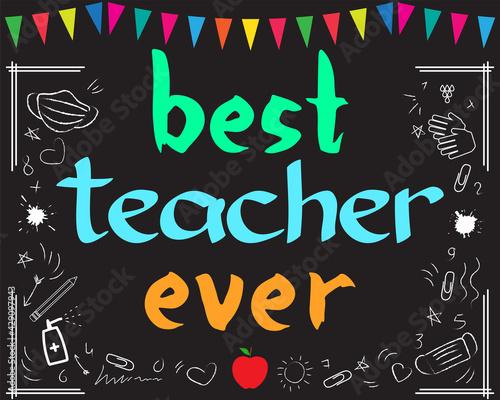 Valokuva Best teacher ever school concept