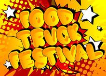 Food Truck Festival - Comic Book Style Text. Street Food Fun, Event Related Words, Quote On Colorful Background. Poster, Banner, Template. Cartoon Vector Illustration.