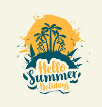 Vector Tourist Banner With Abstract Spots, Sun, Palm Trees, Surfers And Calligraphic Inscription Hello Summer Holidays. Summer Poster, Flyer, Invitation, Label Or Card On A Light Background