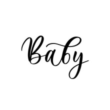 Baby Card. Hand Drawn Lettering Vector Art. Modern Brush Calligraphy. Inspirational Phrase For Your Design