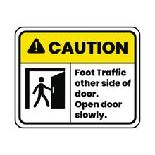 Caution Foot Traffic Other Side Of Door. Open Door Slowly. Eps 10 Vector Illustration.
