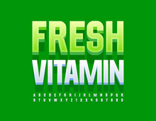 Vector Modern Concept Fresh Vitamins. 3D White Font. Stylish Alphabet Letters And Numbers Set