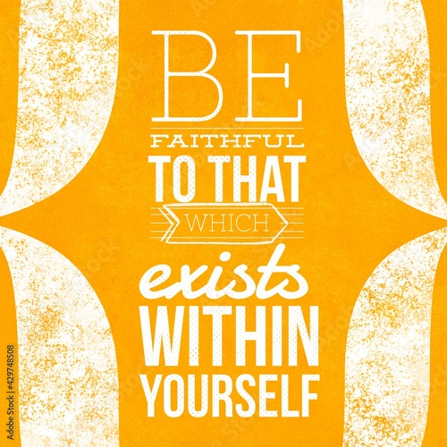 Tablou Canvas Be faithful to that which exists within yourself - Quotes about faith motivation