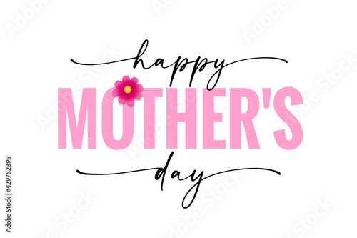 Fototapeta Happy Mothers day banner with black calligraphy and rose chamomile. Elegant quote for poster or greeting card, with Mother's Day lettering and pink flower on white background. Vector illustration obraz