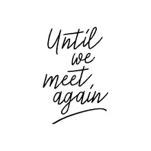 Until We Meet Again Hand Lettering