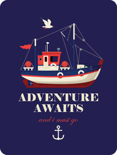 Vector Banner With A Fishing Boat On A Dark Blue Background And The Words Adventure Awaits And I Must Go. Illustration On The Theme Of Travel, Adventure And Discovery In A Flat Style