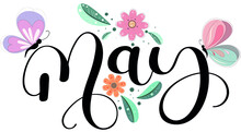 Hello May Text Hand Lettering. MAY Month Vector With Flowers, Butterflies And Leaves. Decoration Floral. Illustration Month May