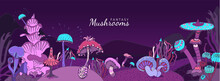 Fantasy Background With Various Mushrooms. Beautiful Magic Landscape, Hand Drawn Concept. Cute Cover Social Network. Vector Illustration.