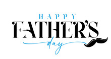 Happy Fathers Day Black And Blue Calligraphy With Mustache. Happy Father's Day Lettering Background. Dad My King Vector Illustration Banner