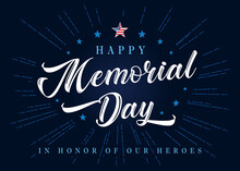 Happy Memorial Day Lettering With Stars And Blue Beams On Background. Celebration Design For American Holiday - Remember And Honor, With USA Flag In Star And Text. Vector Illustration