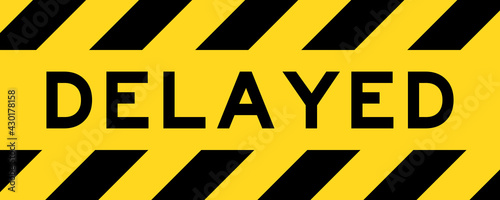 Cuadros en Lienzo Yellow and black color with line striped label banner with word delayed