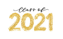 Class Of 2021. Modern Calligraphy. Vector Illustration. Hand Drawn Brush Lettering Graduation Logo. Template For Graduation Design, Party, High School Or College Graduate, Yearbook.