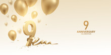 9th Anniversary Celebration Background. 3D Golden Numbers With Bent Ribbon, Confetti And Balloons.