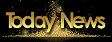 Today News In Golden Stars And Black Background