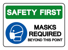 Safety First Mask Required Beyond This Point Symbol Sign,Vector Illustration, Isolated On White Background Label. EPS10