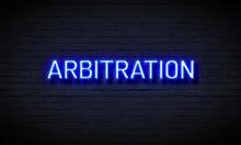 Arbitration Word Neon Sign Illustration. Light Art. Black  Wall Background. 3d Illustration