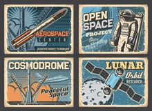Space Research Program Retro Banners. Aerospace Center, Cosmodrome Spaceport And Lunar Program Vintage Posters. Shabby Plate With Rocketship, Astronaut In Outer Space And Artificial Satellite Vector