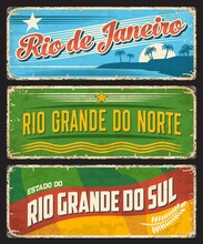 Brazil Sign Of Rio De Janeiro, Metal Grunge Plates Of Brazilian Districts And States, Vector. Rio Grande Do Norte And Sul, Brasil Estados Metal Rusty Plates With City Taglines, Flags And Landmarks