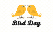 Bird Day Animal Awareness Observed On Annual Calendar Of Every May Month Prevention And Awareness Vector Template.