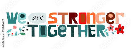 Fotografia We are strong together Colourful artistic letters