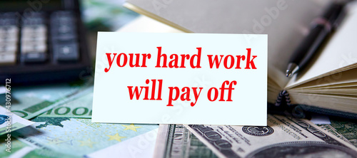 Card with the inscription Your hard work will pay off