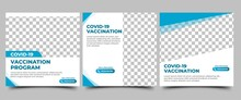 Set Of Covid-19 Vaccine Social Media Post Template. White Background With Abstract Blue Shape Frame. Perfect For Announcement And Promotion In Social Media, Banner, And Website.