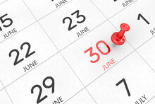 3d Rendering Of Important Days Concept. June 30th. Day 30 Of Month. Red Date Written And Pinned On A Calendar. Summer Month, Day Of The Year. Remind You An Important Event Or Possibility.