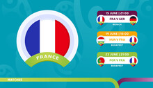 France National Team Schedule Matches In The Final Stage At The 2020 Football Championship. Vector Illustration Of Football 2020 Matches