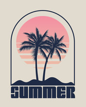 Summer Time Emblem Or Logo Or Label Or T-shirt Or Poster Design Template With Palm Trees Silhouette On Sunset Background. Summer Vacation Or Tourism Concept. Vintage Styled Vector Illustration.