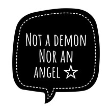 ''Not A Demon Nor An Angel'' Quote Illustration