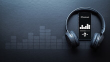 Podcast Background. Mobile Smartphone Screen With Podcast Application, Sound Headphones. Audio Voice With Radio Microphone On Black. Recording Studio Or Podcasting Banner With Copy Space.