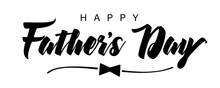 Happy Fathers Day Black Bow And Lettering. Happy Father's Day Handwritten Quote Holiday Background. Dad My King Vector Illustration Banner